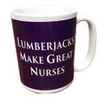 Ceramic Coffee Mug 15 oz Grande Lumberjacks Make Great Nurses