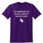 LUMBERJACKS MAKE GREAT MUSICIANS TEE